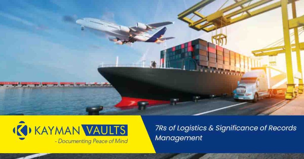7Rs of Logistics & Significance of Records management