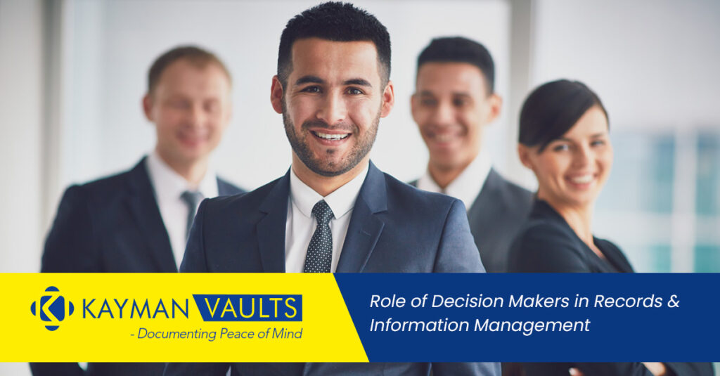 Role of Decision Makers in Records & Information Management