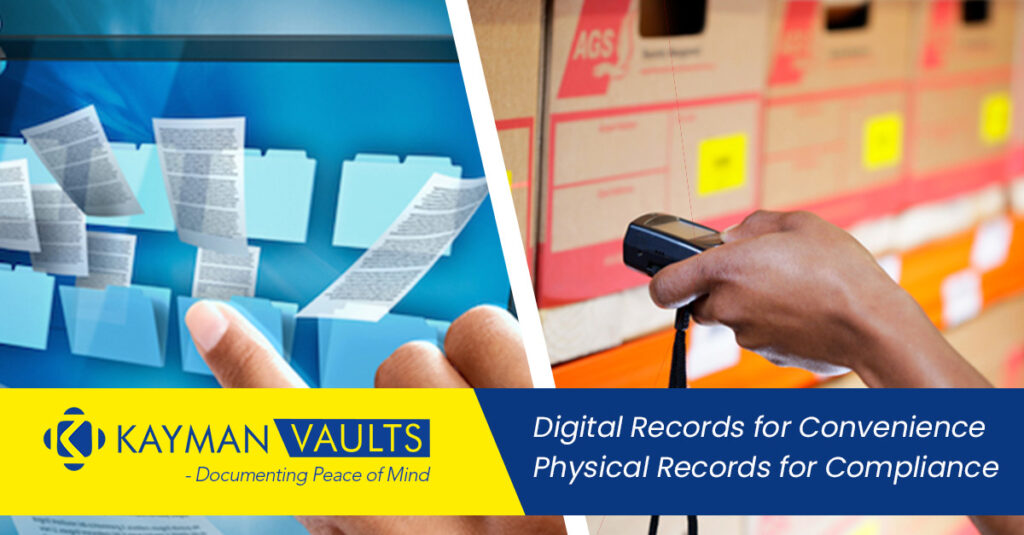 Digital records for Convenience, Physical records for Compliance